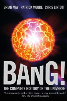 Bang! The Complete History of the Universe, Paperback Book