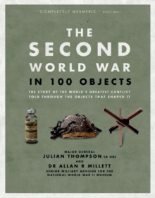 The Second World War in 100 Objects, Hardback Book