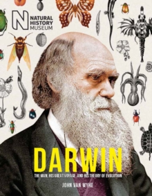 Darwin: The Man, his great voyage, and his Theory of Evoluti, Hardback Book