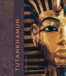 Tutankhamun : Egyptology's Greatest Discovery, Hardback Book