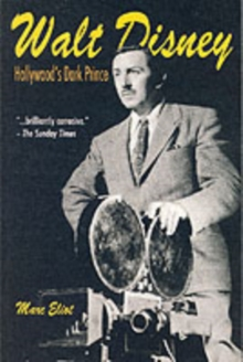 Walt Disney : Hollywood's Dark Prince, Paperback Book