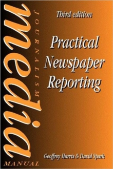 Practical Newspaper Reporting, Paperback / softback Book