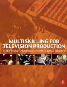 Multiskilling for Television Production, Paperback Book