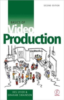 Basics of Video Production, Paperback Book