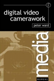 Digital Video Camerawork, Paperback Book