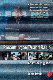 Presenting on TV and Radio : An Insider's Guide, Paperback Book