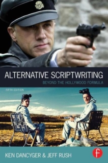 Alternative Scriptwriting : Beyond the Hollywood Formula, Paperback Book