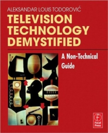 Television Technology Demystified : A Non-technical Guide, Paperback / softback Book