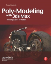 Polymodeling with 3ds Max : Thinking Outside of the Box, Paperback Book