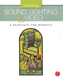 Sound, Lighting and Video: A Resource for Worship, Paperback Book