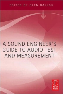 A Sound Engineers Guide to Audio Test and Measurement, Paperback / softback Book