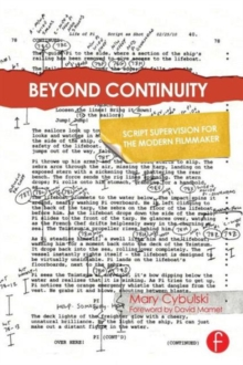 Beyond Continuity : Script Supervision for the Modern Filmmaker, Paperback / softback Book