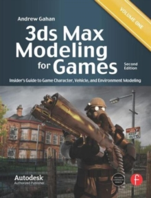 3ds Max Modeling for Games : Insider's Guide to Game Character, Vehicle, and Environment Modeling: Volume I, Paperback Book