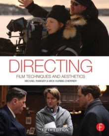 Directing : Film Techniques and Aesthetics, Paperback / softback Book