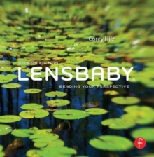 Lensbaby : Bending Your Perspective, Paperback Book