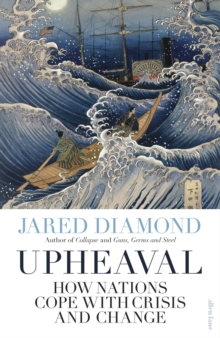 Upheaval : How Nations Cope with Crisis and Change, Hardback Book