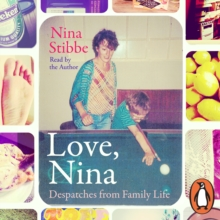 Love, Nina : Despatches from Family Life, eAudiobook MP3 eaudioBook