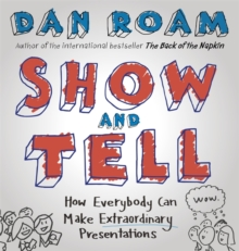 Show and Tell : How Everybody Can Make Extraordinary Presentations, Hardback Book