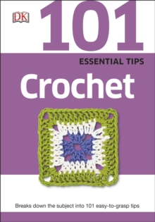 101 Essential Tips Crochet, Paperback Book