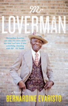 Mr Loverman : From the Booker prize-winning author of Girl, Woman, Other, Paperback / softback Book