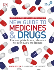 BMA New Guide to Medicine & Drugs, Paperback Book