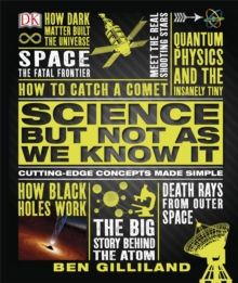 Science But Not As We Know It : Cutting Edge Concepts Made Simple, Hardback Book