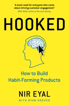 Hooked : How to Build Habit-Forming Products, Hardback Book