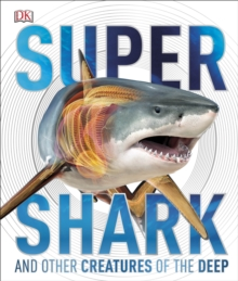 SuperShark : And Other Creatures of the Deep, Hardback Book