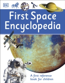 First Space Encyclopedia : A First Reference Book for Children, Paperback Book
