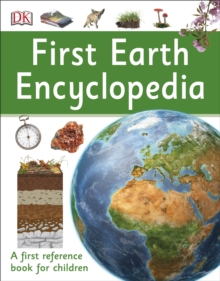 First Earth Encyclopedia : A first reference book for children, Paperback / softback Book
