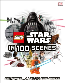 LEGO (R) Star Wars in 100 Scenes : Six Movies... A Lot of LEGO (R) Bricks, Hardback Book
