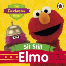 The Furchester Hotel: Sit Still, Elmo, Board book Book