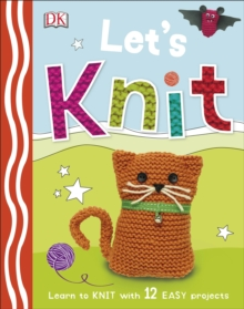 Let's Knit : Learn to Knit with 12 Easy Projects, Hardback Book