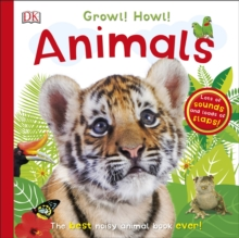 Growl! Howl! Animals, Board book Book