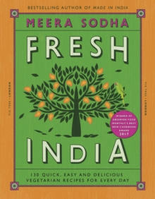 Fresh India : 130 Quick, Easy and Delicious Vegetarian Recipes for Every Day, Hardback Book