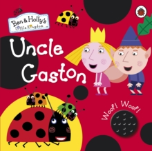 Ben and Holly's Little Kingdom: Uncle Gaston Sound Book, Hardback Book