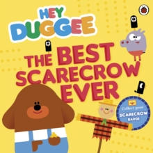 Hey Duggee: The Best Scarecrow Ever, Paperback / softback Book