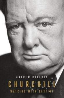 Churchill : Walking with Destiny, Hardback Book