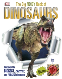 The Big Book of Dinosaurs : Discover the Biggest, Fastest, and Fiercest Dinosaurs, Hardback Book