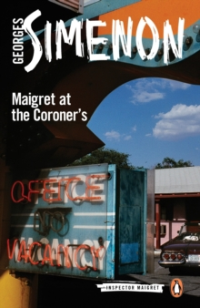 Maigret at the Coroner's : Inspector Maigret #32, Paperback / softback Book