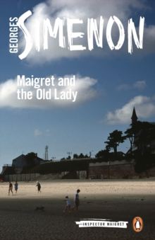 Maigret and the Old Lady : Inspector Maigret #33, Paperback / softback Book