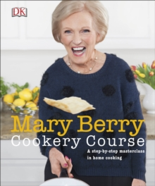 Mary Berry Cookery Course : A Step-by-Step Masterclass in Home Cooking, Paperback Book