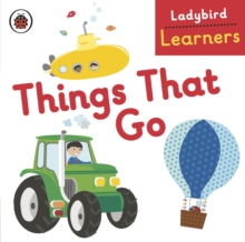 Ladybird Learners: Things That Go, Board book Book