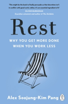 Rest : Why You Get More Done When You Work Less, Paperback Book