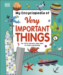 My Encyclopedia of Very Important Things : For Little Learners Who Want to Know Everything, Hardback Book