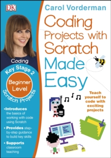 Coding Projects with Scratch Made Easy Ages 8-12 Key Stage 2, Paperback / softback Book