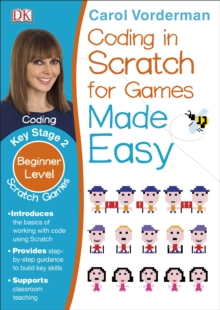 Coding In Scratch For Games Made Easy Ages 8-12 Key Stage 2, Paperback / softback Book