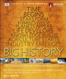 Big History : Our Incredible Journey, from Big Bang to Now, Hardback Book