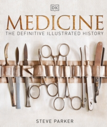 Medicine : The Definitive Illustrated History, Hardback Book