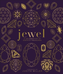 Jewel : A Celebration of Earth's Treasures, Hardback Book